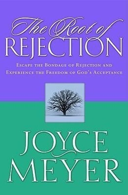The Root of Rejection: Escape the Bondage of Rejection and Experience the Freedom of God's Acceptance als Taschenbuch