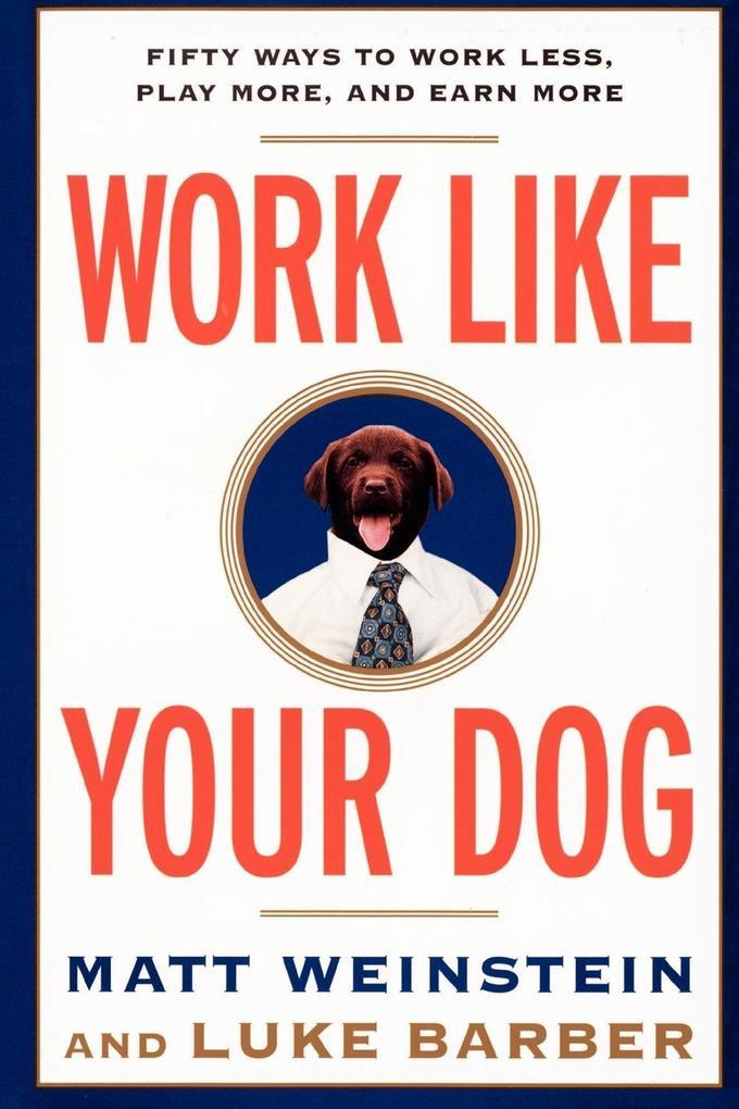 Work Like Your Dog als Buch (kartoniert)