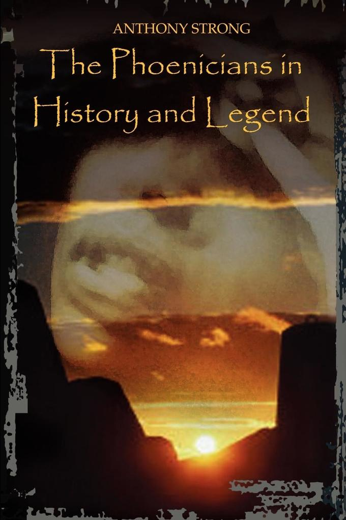 The Phoenicians in History and Legend als Taschenbuch