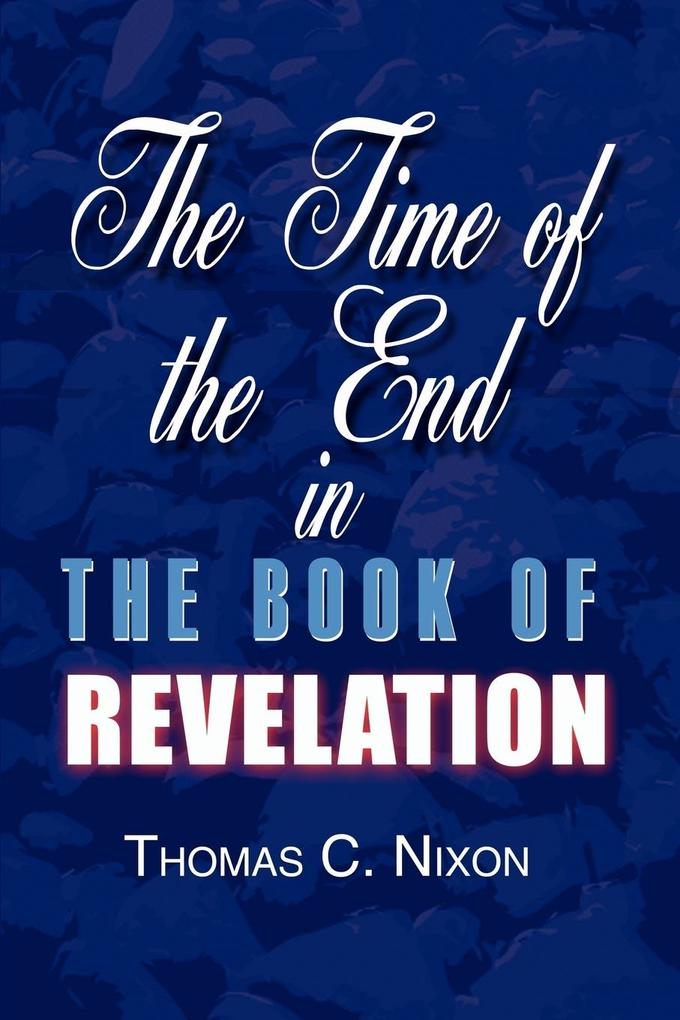 The Time in the End in the Book of Revelation als Taschenbuch