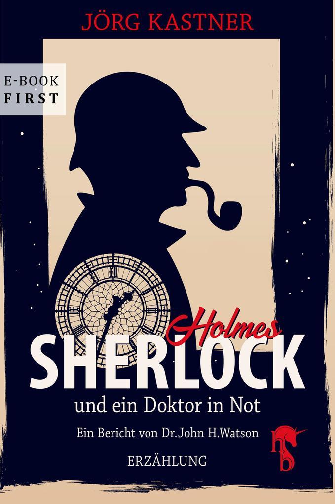 Sherlock Holmes und ein Doktor in Not als eBook epub