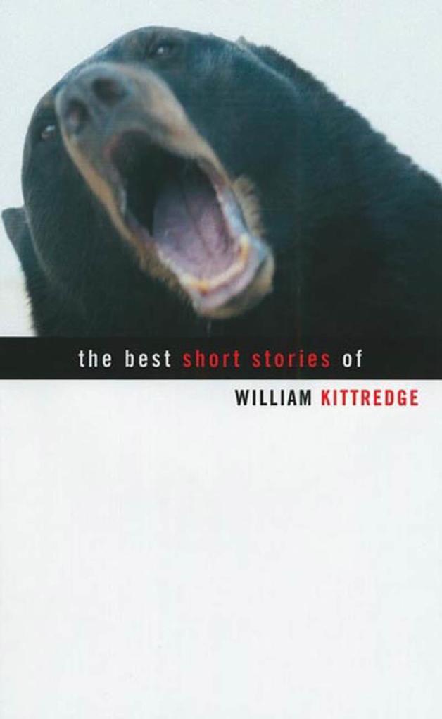 The Best Short Stories of William Kittredge als Taschenbuch
