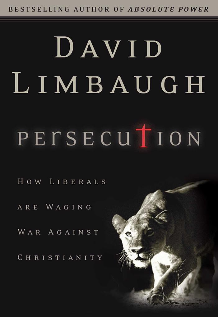 Persecution: How Liberals Are Waging War Against Christians als Buch (gebunden)