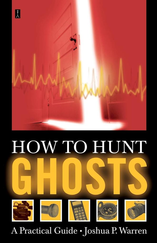 How to Hunt Ghosts: A Practical Guide als Taschenbuch