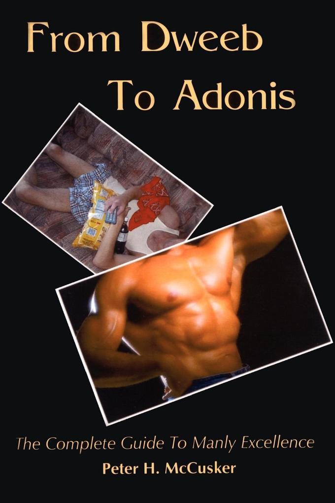 From Dweeb to Adonis als Taschenbuch