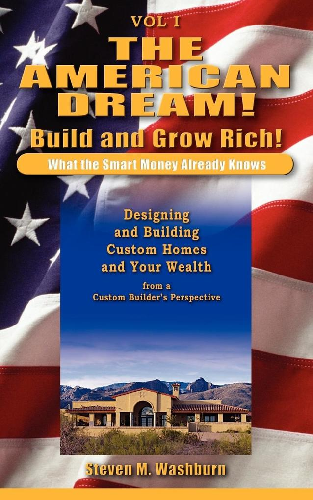 The American Dream! Build and Grow Rich! What the Smart Money Already als Taschenbuch