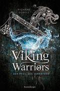 Viking Warriors, Band 3: Der Pfeil des Verräters