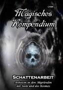 MAGISCHES KOMPENDIUM / Magisches Kompendium - Schattenarbeit
