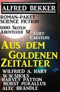 Roman-Paket Science Fiction: Aus dem Goldenen Zeitalter, 1000 Seiten Abenteuer SF
