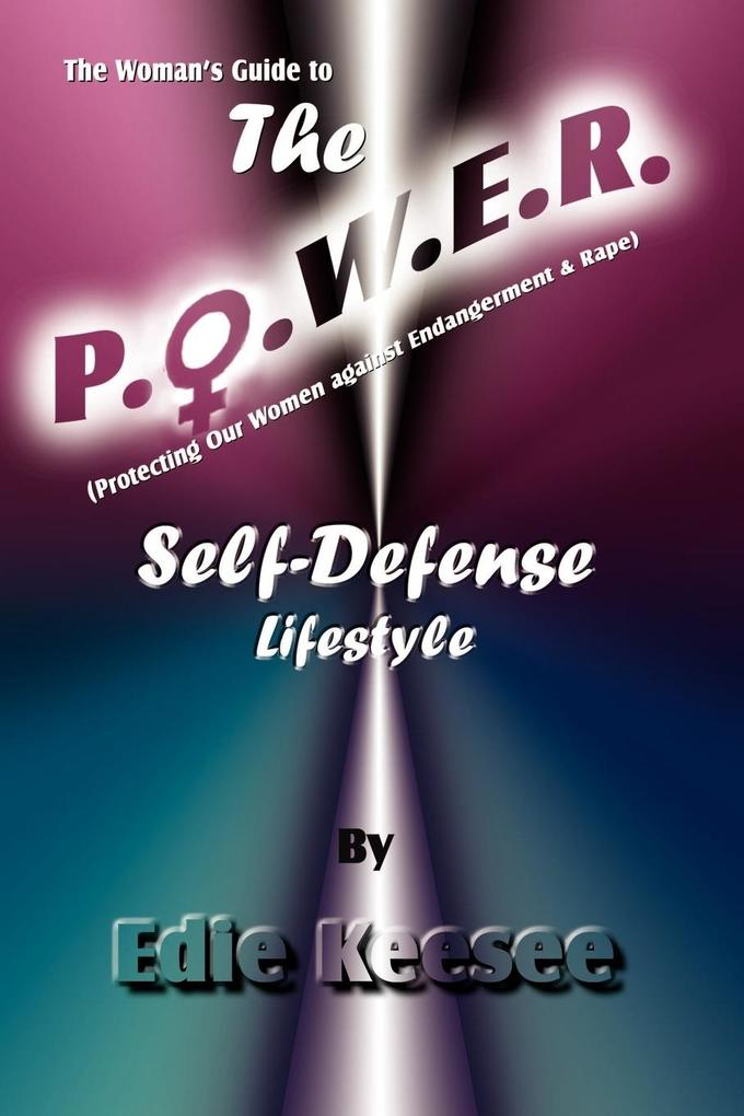 The Woman's Guide to The P.O.W.E.R. Self-Defense Lifestyle als Taschenbuch
