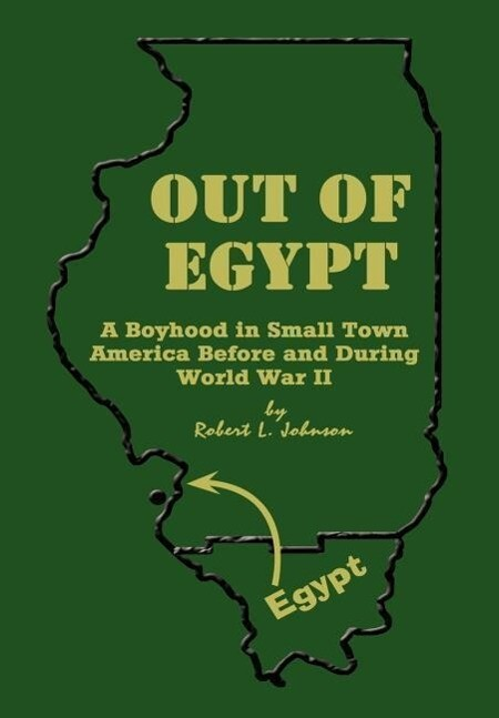 Out of Egypt: A Boyhood in Small Town America Before and During World War II als Buch (gebunden)