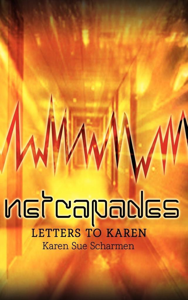 Netcapades: Letters to Karen als Buch (gebunden)