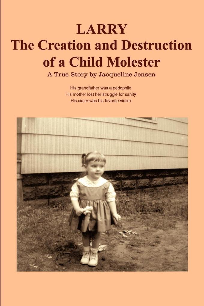 Larry: The Creation and Destruction of a Child Molester als Taschenbuch