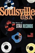 Soulsville U.S.A.: The Story of Stax Records