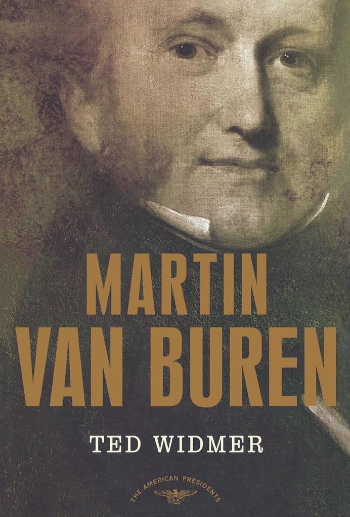 Martin Van Buren: The American Presidents Series: The 8th President, 1837-1841 als Buch (gebunden)