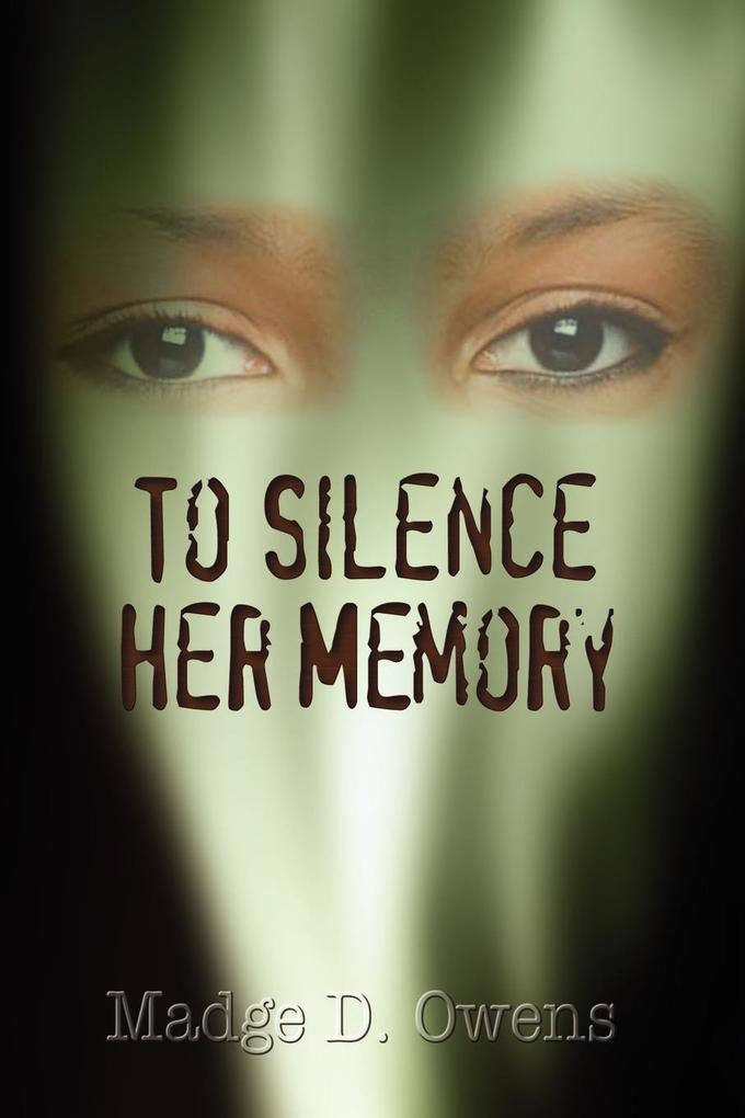 To Silence Her Memory als Taschenbuch