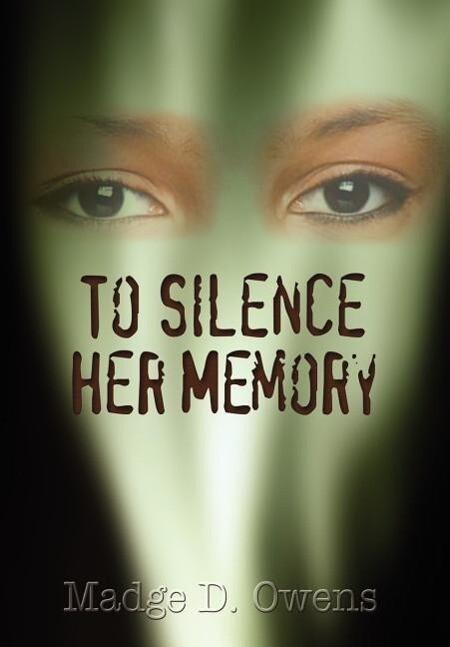 To Silence Her Memory als Buch (gebunden)