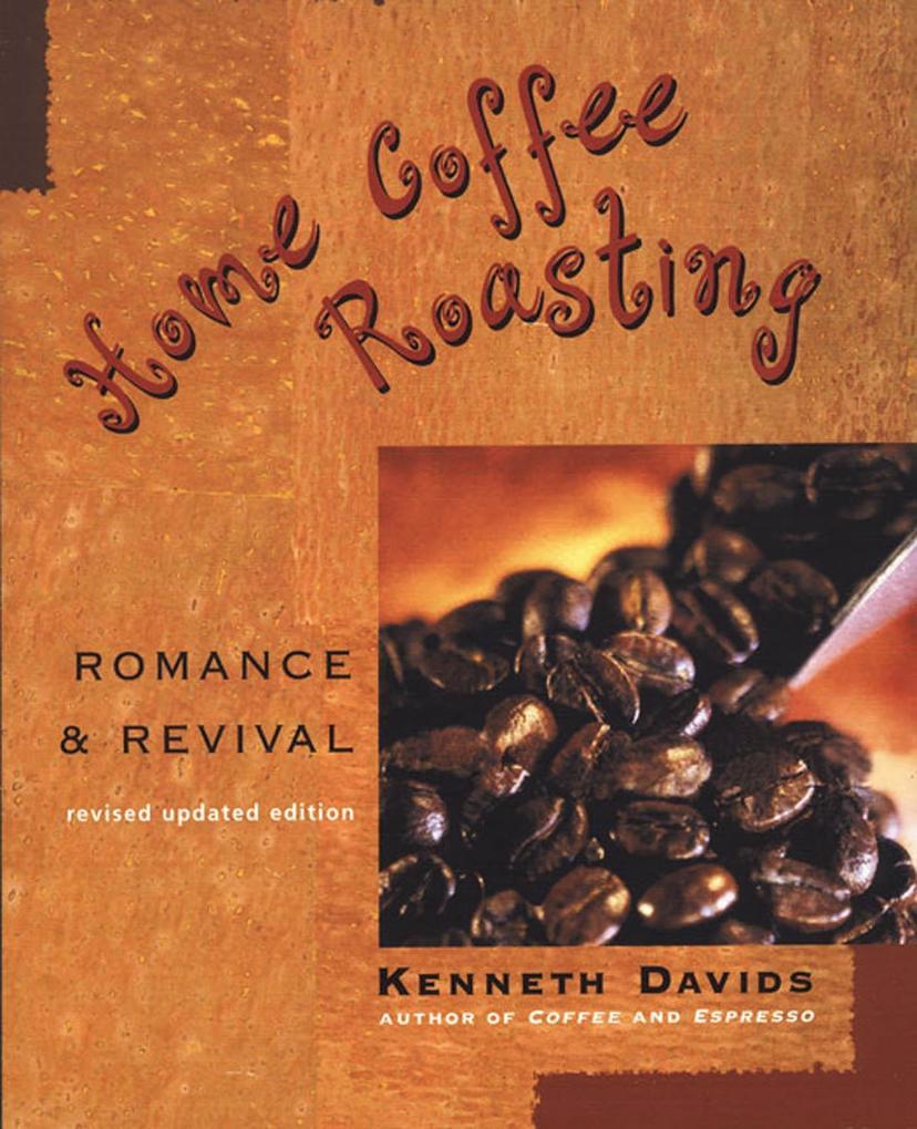Home Coffee Roasting: Romance & Revival als Taschenbuch