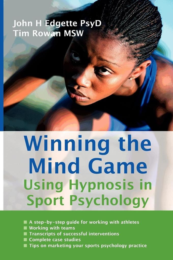 Winning the Mind Game: Using Hypnosis in Sport Psychology als Taschenbuch