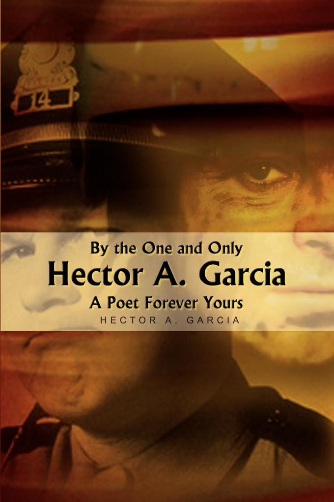 By the One and Only Hector A. Garcia A Poet Forever Yours als Taschenbuch