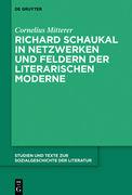 Richard Schaukal in Netzwerken und Feldern der literarischen Moderne