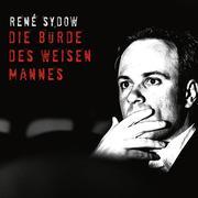 René Sydow, Die Bürde des weisen Mannes