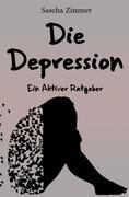 Die Depression ein Aktiver Ratgeber