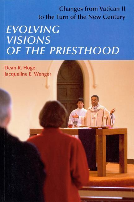 Evolving Visions of the Priesthood: Changes from Vatican II to the Turn of the New Century als Taschenbuch