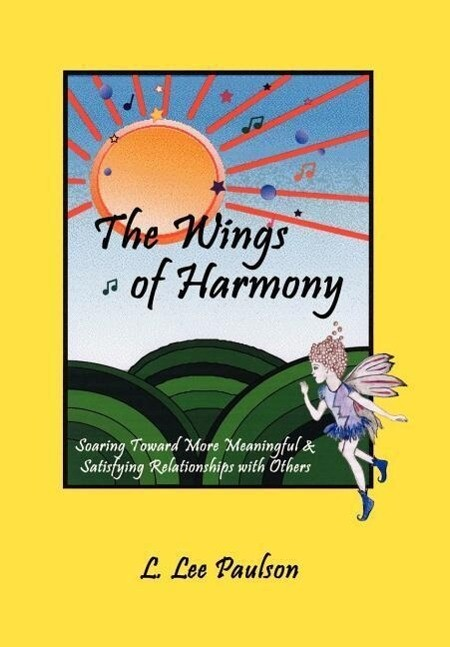 The Wings of Harmony: Soaring Toward More Meaningful & Satisfying Relationships with Others als Buch (gebunden)