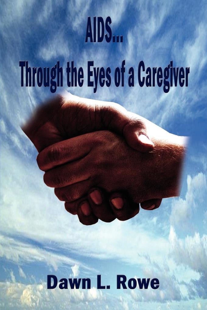 AIDS...Through the Eyes of a Caregiver als Taschenbuch