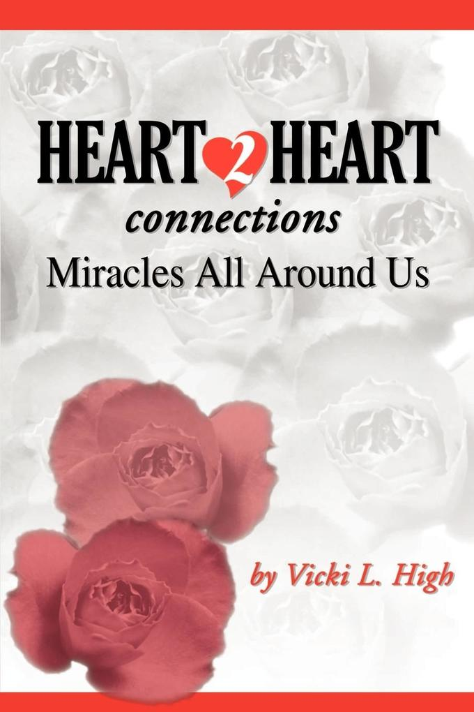 Heart 2 Heart Connections: Miracles All Around Us als Taschenbuch
