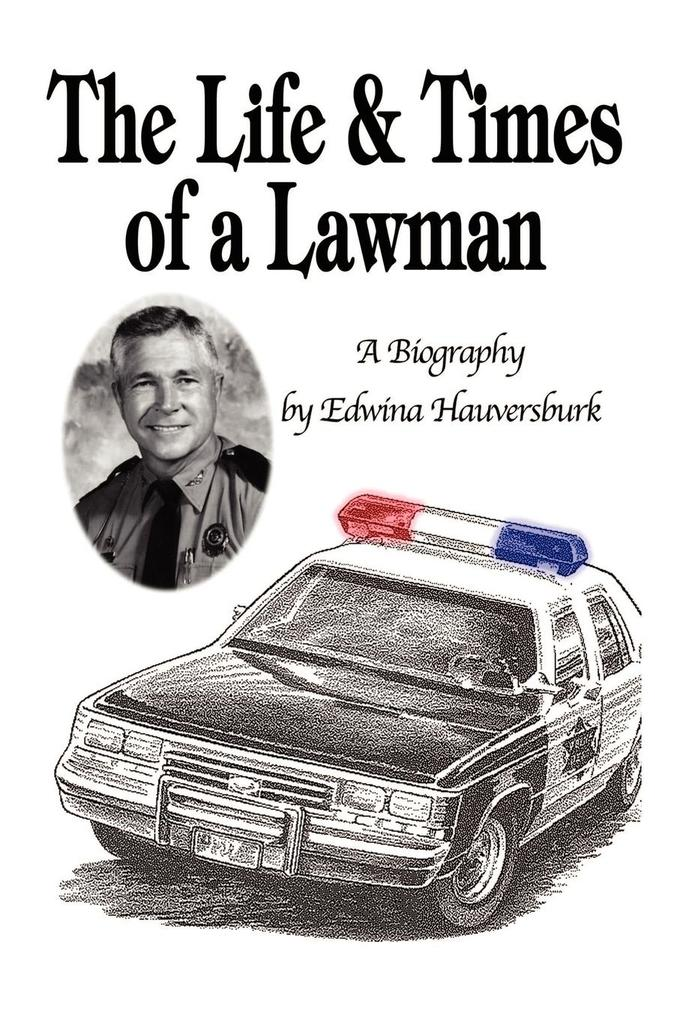 The Life & Times of a Lawman: A Biography als Taschenbuch