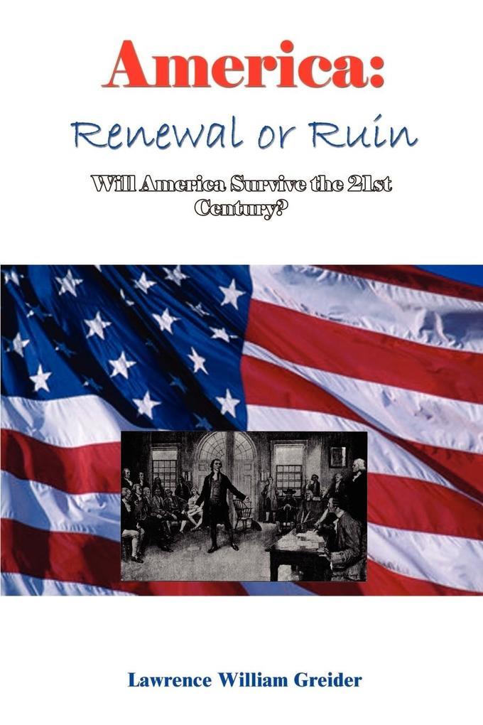 America: Renewal or Ruin Will America Survive the 21st Century? als Taschenbuch