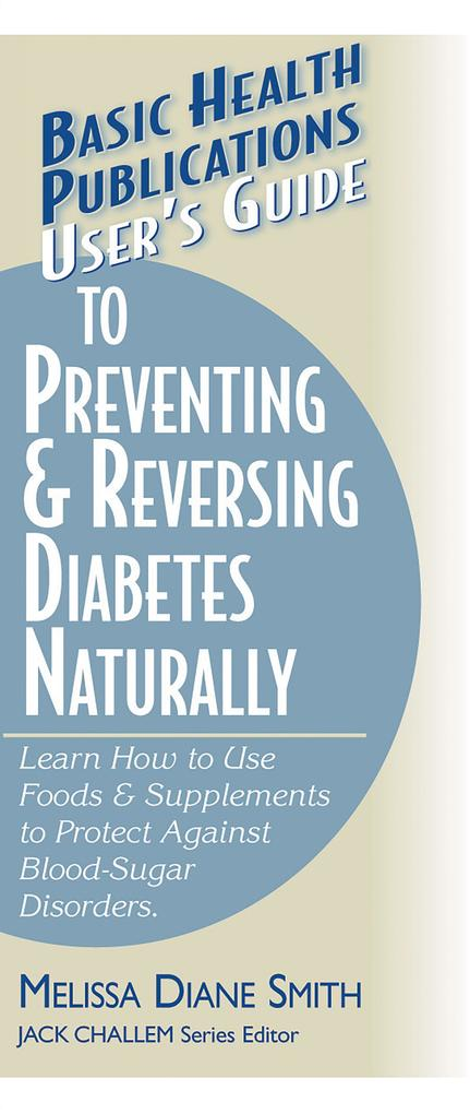 User's Guide to Preventing & Reversing Diabetes Naturally als Taschenbuch
