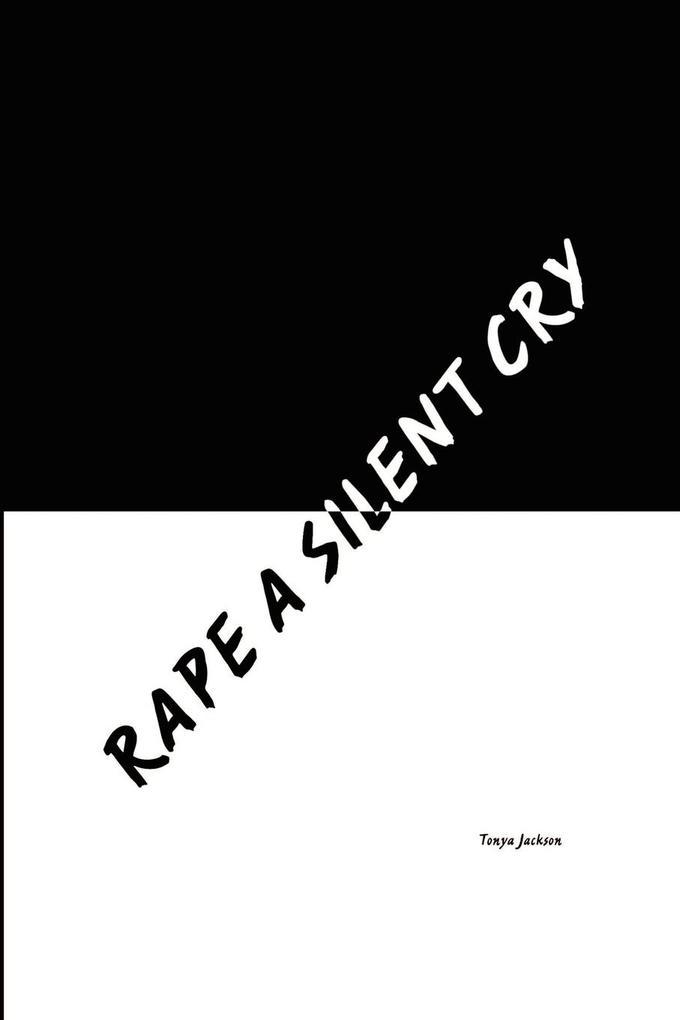 Rape a Silent Cry als Taschenbuch