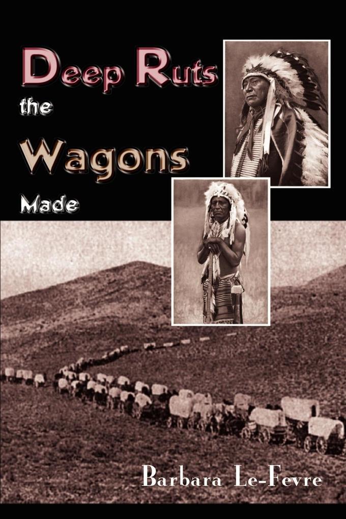 Deep Ruts the Wagons Made als Taschenbuch