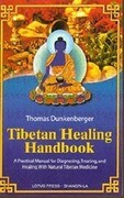 Tibetan Healing Handbook: A Practical Manual for Diagnosing, Treating, and Healing with Natural Tibetan Medicine