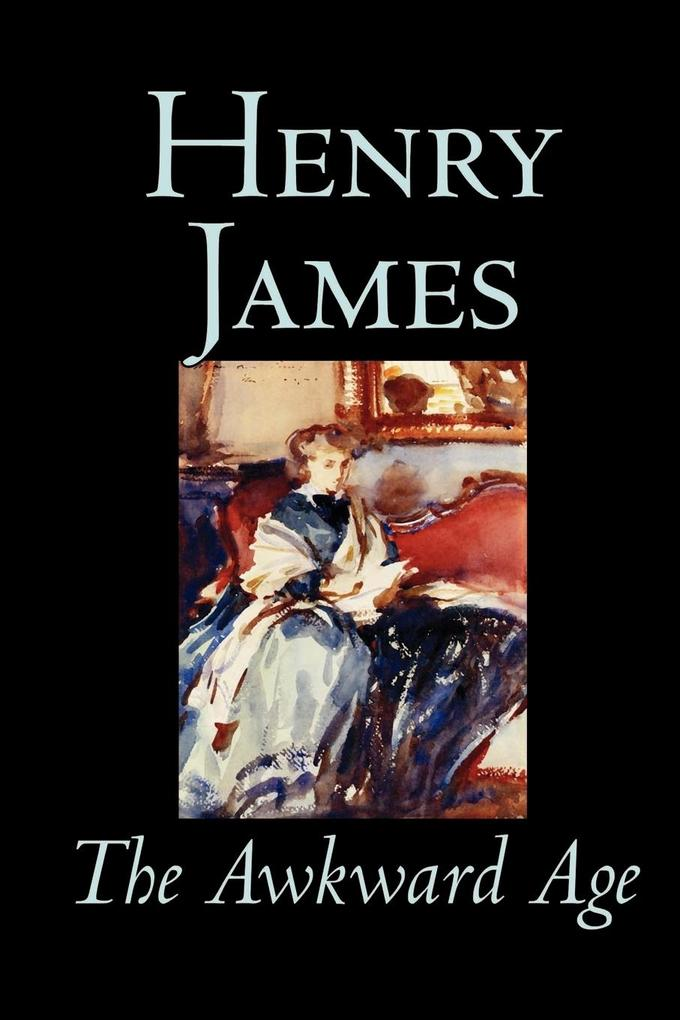 The Awkward Age by Henry James, Fiction, Literary als Taschenbuch