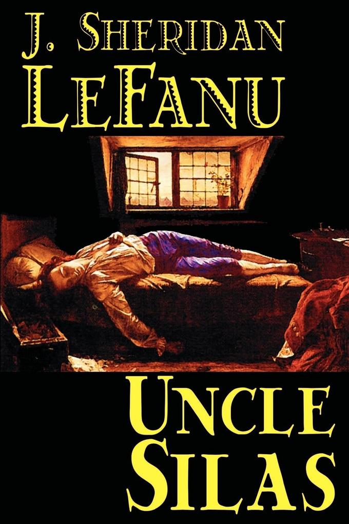 Uncle Silas by J.Sheridan LeFanu, Fiction, Mystery & Detective, Classics, Literary als Taschenbuch