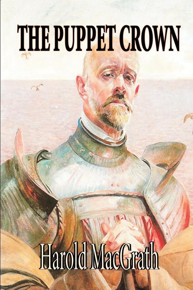 The Puppet Crown by Harold MacGrath, Fiction, Literary als Taschenbuch