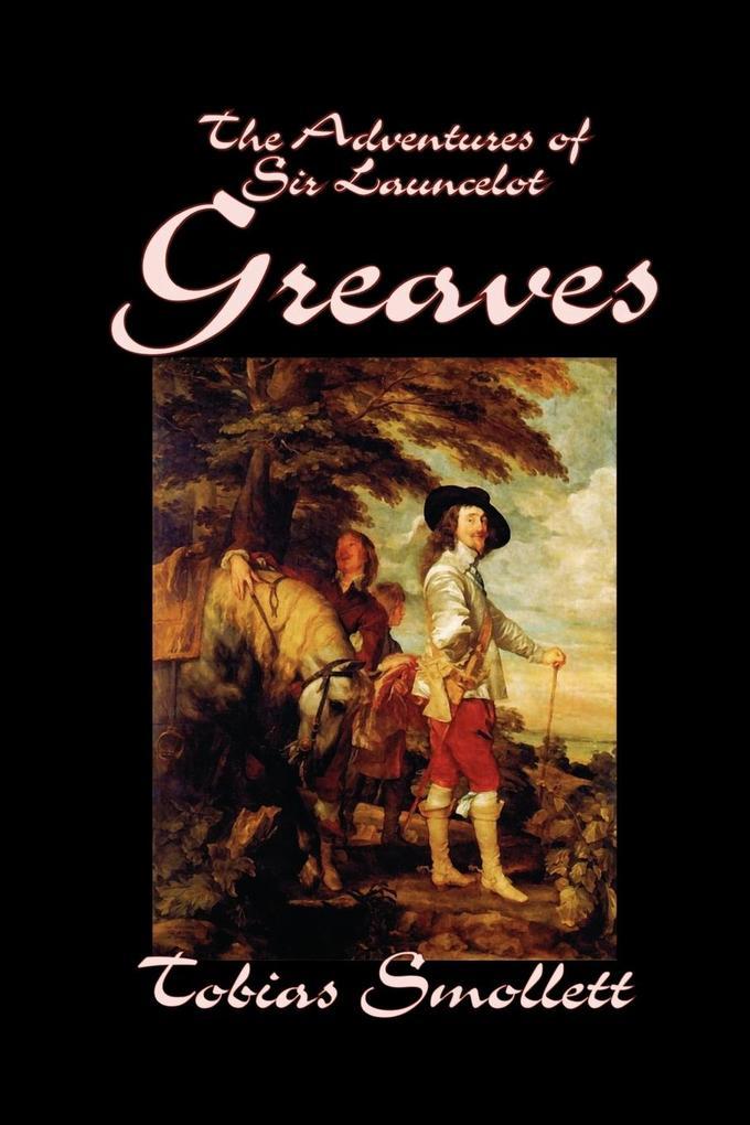 The Adventures of Sir Launcelot Greaves by Tobias Smollett, Fiction, Literary, Action & Adventure als Taschenbuch