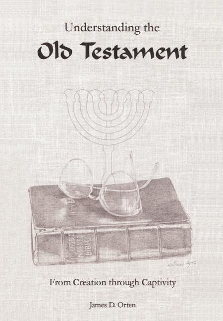 Understanding the Old Testament: From Creation through Captivity als Buch (gebunden)