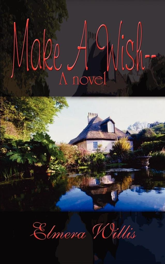 Make A Wish--A novel als Taschenbuch