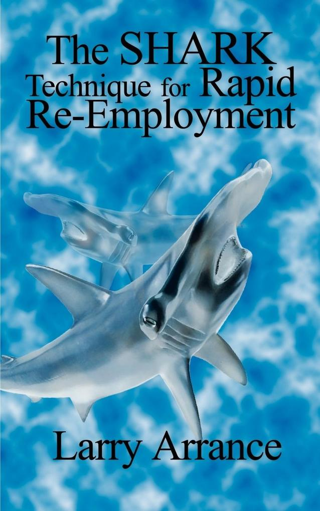 The Shark Technique for Rapid Re-Employment als Taschenbuch