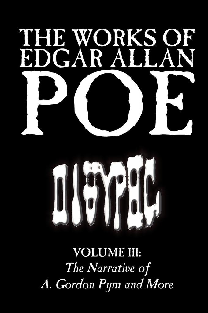 The Works of Edgar Allan Poe, Vol. III of V, Fiction, Classics, Literary Collections als Taschenbuch