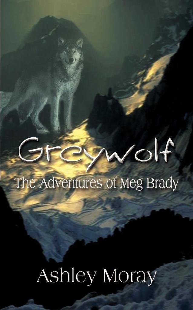 Greywolf: The Adventures of Meg Brady als Taschenbuch