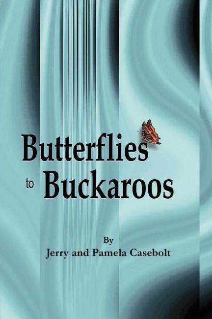 Butterflies to Buckaroos als Taschenbuch