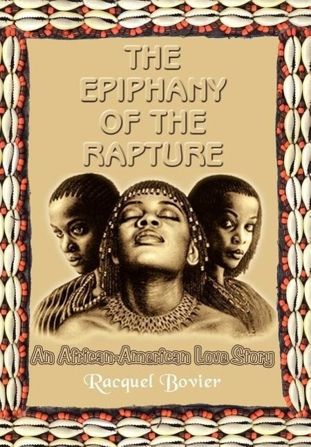 The Epiphany of the Rapture: An African-American Love Story als Buch (gebunden)