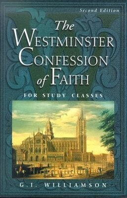 The Westminster Confession of Faith: For Study Classes als Taschenbuch