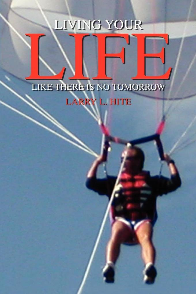 Living Your Life Like There Is No Tomorrow als Taschenbuch